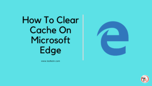 How to clear cache in Microsoft Edge