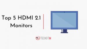 Top 5 HDMI 2.1 Monitors