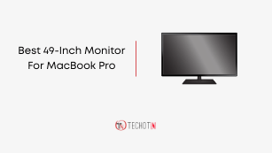 Best 49-Inch Monitor For MacBook Pro