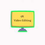 4K monitor for Video Editing